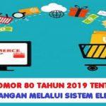 PP Nomor 80 Tahun 2019 Atur Perdagangan Melalui Sistem Elektronik