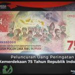Pemerintah Rilis Uang Edisi Khusus 75 Tahun Kemerdekaan RI