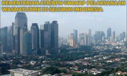 Tata Ruang, 28 Titik Kegiatan di Kalimantan dan 35 di Sulawesi Dalam Pengawasan Kementerian ATR/BPN