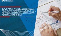 Hasil Survei Agustus 2021, BI : Penyaluran Pembiayaan Perbankan Terindikasi Meningkat